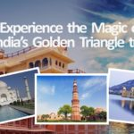 Experience the Magic of India's Golden Triangle Tour