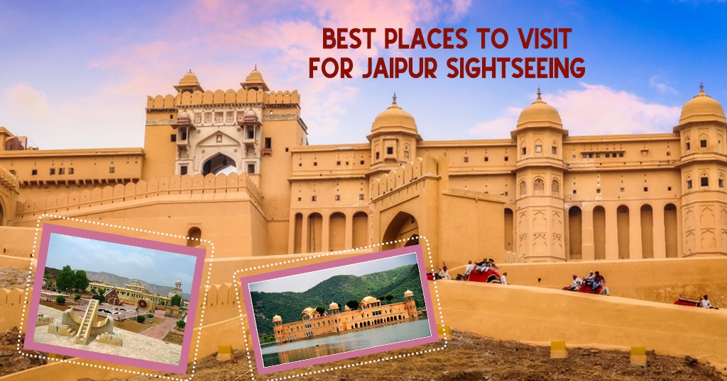 Best Places to visit for Jaipur sightseeing